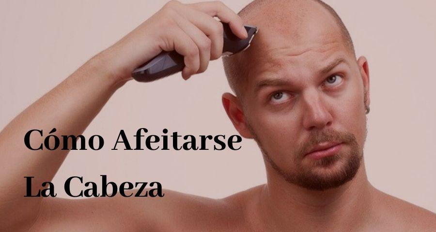Cómo afeitarse la Cabeza